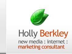 Holly Berkley - New Media Internet Marketing Consultant